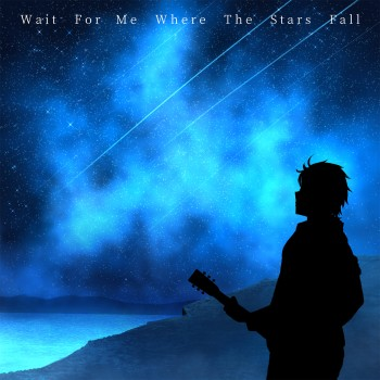 Wait For Me Where The Stars Fall